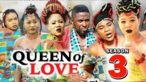 QUEEN OF LOVE SEASON 3 - 2019 Nollywood Movie